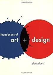 Foundations of Art and Design by Alan Pipes 2nd (second) Edition (2008)