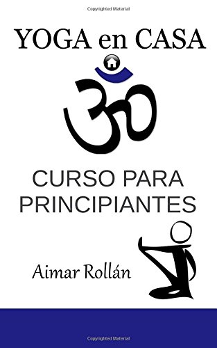 Portada del libro Yoga en casa: Curso para principiantes: Volume 1