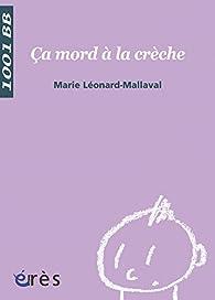 Ça mord à la crèche - 1001 bb n°104 par Marie Léonard-Mallaval