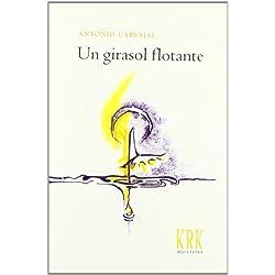 Girasol flotante, un -- Premio Nacional de Poesía 2012