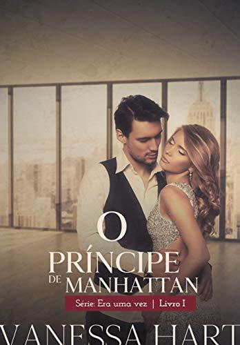 O Príncipe de Manhattan (Era Uma Vez Livro 1) (Portuguese Edition)