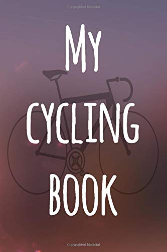 My Cycling Book: Over 100 pages to record your cycles and bike rides! Ideal gift for the cyclist in your life!
