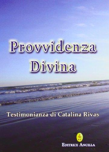 Provvidenza divina. Testimonianza di Catalina Rivas