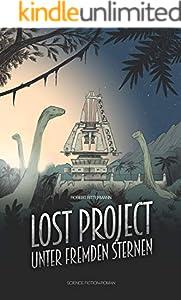 Lost Project 1 - Unter fremden Sternen: Dinosaurier Science Fiction