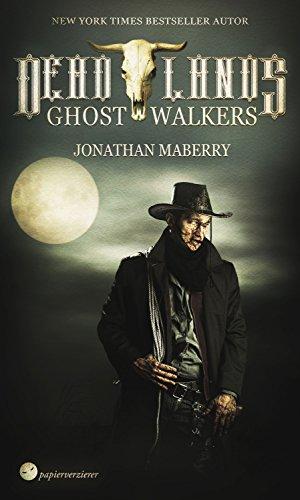 Deadlands - Ghostwalkers: von New York Times Bestseller Autor Jonathan Maberry