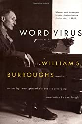 Word Virus: The William S. Burroughs Reader