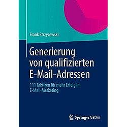 Generierung von Qualifizierten E-Mail-Adressen: 111 Taktiken für mehr Erfolg im E-Mail-Marketing (German Edition)
