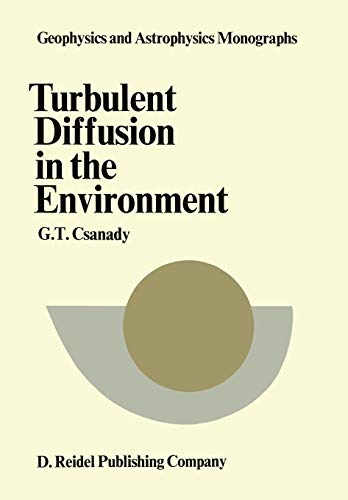 Turbulent Diffusion in the Environment (Geophysics and Astrophysics Monographs): 2nd Printing