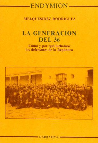 Generación del 36, la (Narrativa) por Melquesidez Rodríguez