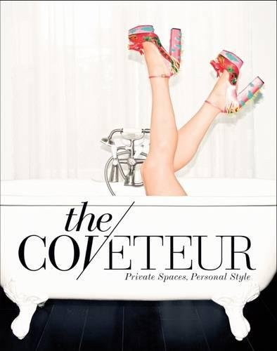 Coveteur: Closets: Private Spaces, Personal Style