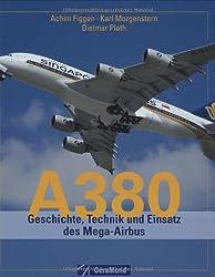 A 380: Geschichte, Technik und Einsatz des Mega-Airbus