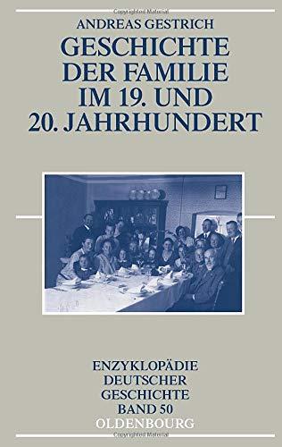Geschichte der Familie im 19. und 20. Jahrhundert (Enzyklopädie deutscher Geschichte, Band 50)