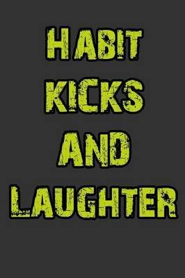 [(Habit, Kicks and Laughter)] [By (author) Marc Corn] published on (January, 2013)