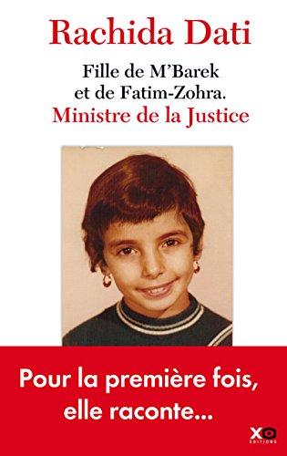 Fille de M'Barek et de Fatim-Zohra. Ministre de la Justice, Rachida Dati