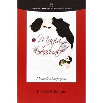 Magia Sessuale. Manuale Di Iniziazione