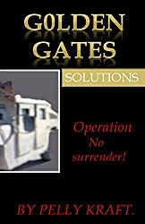 Golden Gates solutions.: Operation No surrender