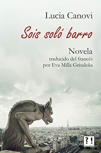 Sois solo barro: Novela por Lucia Canovi