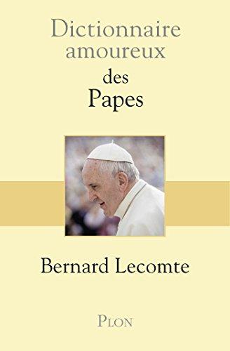 Livres gratuits en ligne Dictionnaire amoureux des Papes pdf, epub