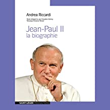 Jean-Paul II: La biographie by Andrea Riccardi and Claudine Grémy