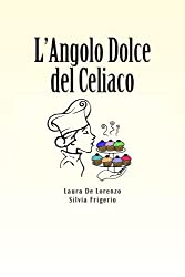 L'Angolo Dolce del Celiaco (Italian Edition)