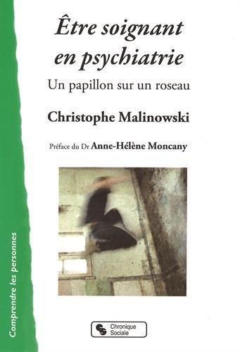 Etre soignant en psychiatrie : Un papillon sur un roseau par Christophe Malinowski