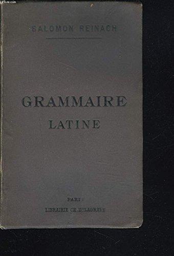 Grammaire Latine -A L'usage des Classes Superieures et des Candidats à la Licence es Lettres et aux Agregations