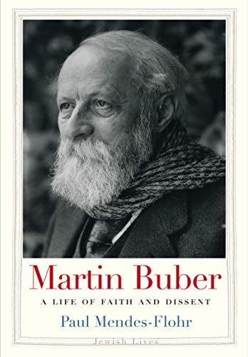 Martin Buber: A Life of Faith and Dissent (Jewish Lives) (English Edition)