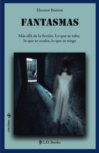 Fantasmas: Más allá de la ficción. Lo que se sabe, lo que se oculta, lo que se niega: Volume 34 (Conjuras)