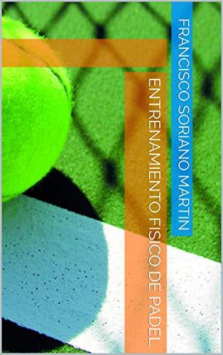 ENTRENAMIENTO FISICO DE PADEL eBook: FRANCISCO SORIANO ...