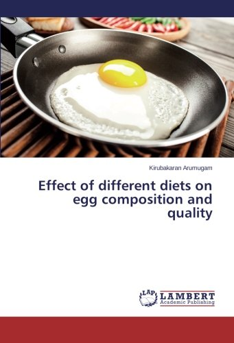 Effect of different diets on egg composition and quality