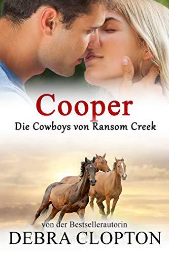 Cooper: Cowboy-Romantik (Die Cowboys von Ransom Creek 3)