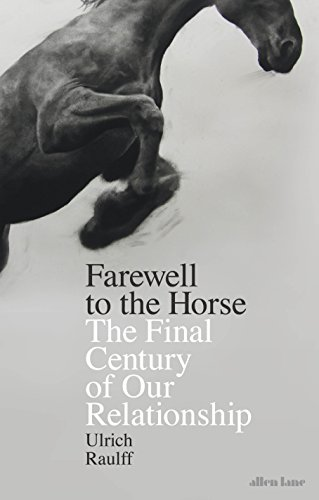 farewell-to-the-horse-the-final-century-of-our-relationship