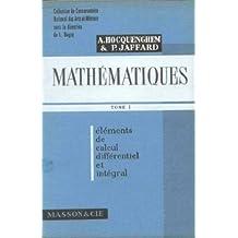 Mathematiques tome 1 -Elements de calculs differentiel et integral