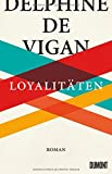 Buchinformationen und Rezensionen zu Loyalitäten: Roman von Delphine de Vigan