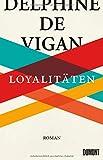 Loyalitäten: Roman von Delphine de Vigan