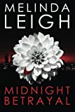 Midnight Betrayal (The Midnight Series) by Melinda Leigh (2014-09-02)