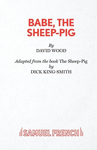 Babe, The Sheep Pig (Acting Edition S.)