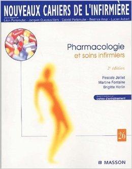 Pharmacologie et soins infirmiers de Martine Fontaine,Pascale Jolliet,Brigitte Herlin ( 14 novembre 2002 )