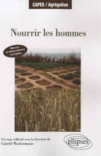 Nourrir les Hommes Manuel & Dissertations Corriges