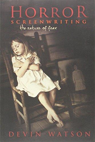 Horror Screenwriting: The Nature of Fear por Devin Watson
