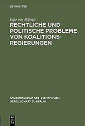 Rechtliche und politische Probleme von Koalitionsregierungen: Vortrag gehalten vor der Juristischen Gesellschaft zu Berlin am 14. Oktober 1992 ... Gesellschaft zu Berlin, Band 128) by Ingo von Münch (1993-01-01)