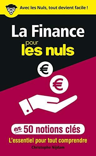 La Finance pour les Nuls en 50 notions clés par  Christophe NIJDAM
