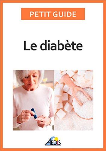 Le diabète: Adopter le bon régime alimentaire pour affronter cette maladie (Petit guide t. 361) par Petit Guide