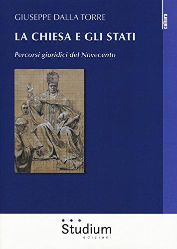 La Chiesa e gli Stati. Percorsi giuridici del Novecento (La cultura) por Giuseppe Dalla Torre