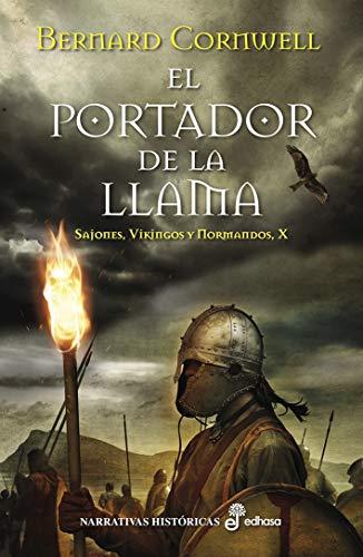 EL PORTADOR DE LA LLAMA (Narrativas Históricas) por Simon Scarrow