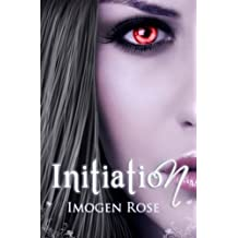Initiation: Bonfire Academy Book One (Bonfire Chronicles) by Rose, Imogen (2011) Paperback