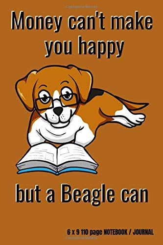 Money can't make you happy but a beagle can