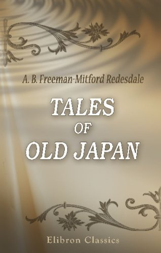 Tales of Old Japan: With Illustrations Drawn and Cut on Wood by Japanese Artists by Algernon Bertram Freeman-Mitford Redesdale (2005-03-17)