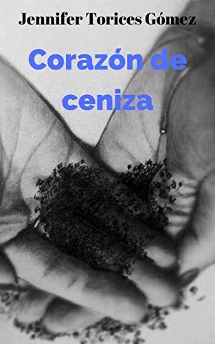 Corazón de ceniza: Libro 2 (No te veía) por Jennifer Torices Gómez