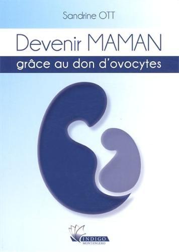 Devenir Maman grâce au don d'ovocytes par Sandrine Ott